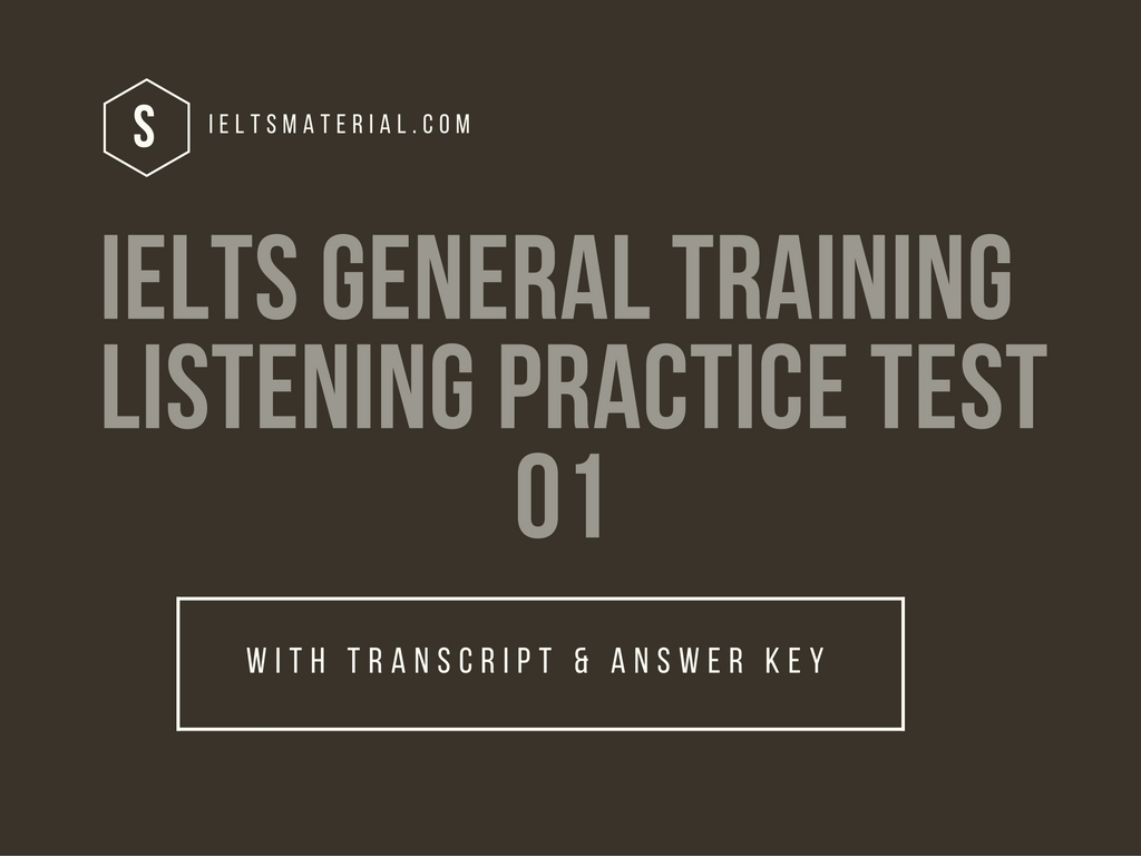 IELTS General Listening Practice Test 01 & Transcript