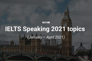 IELTS topics Jan to Apr 2021