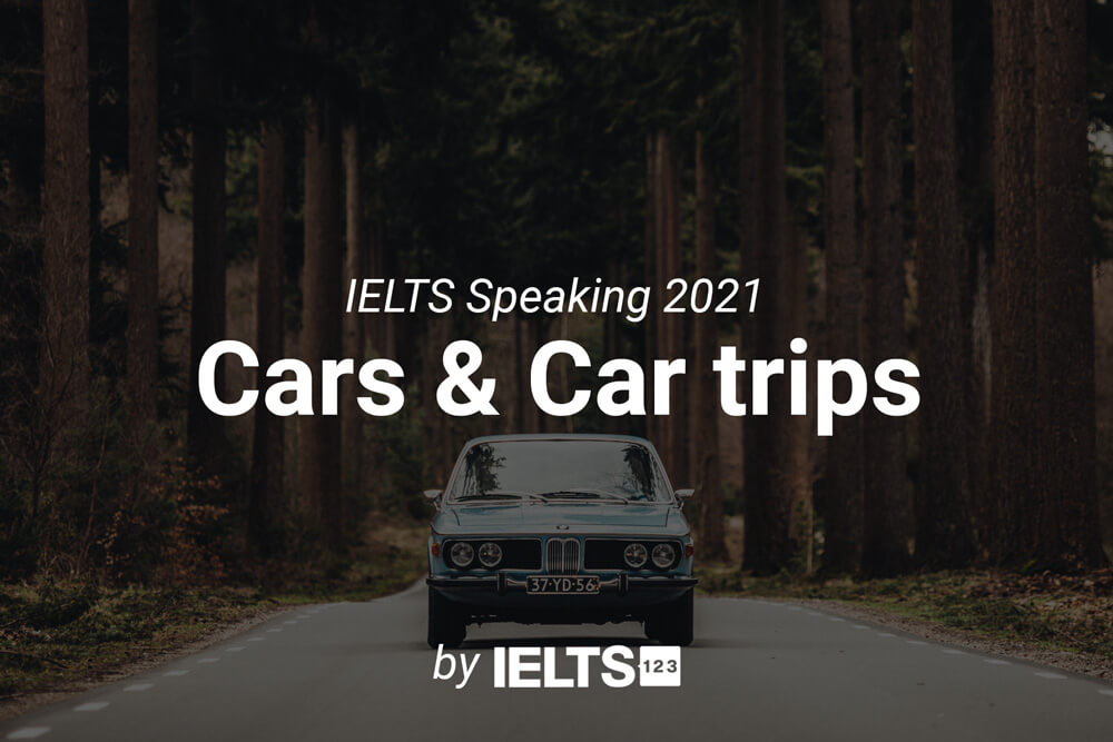 Cars & Car trips IELTS Speaking Part 1 topic 2021 September to December
