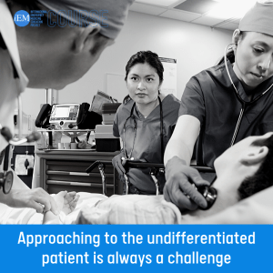 Approaching to the undifferentiated patient is always a challenge 1