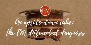 An upside-down cake: the EM differential diagnosis
