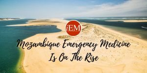 Mozambique Emergency Medicine Is On The Rise