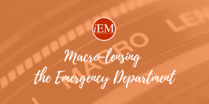 Macro-lensing the Emergency Department