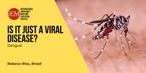 is it just a viral disease - dengue