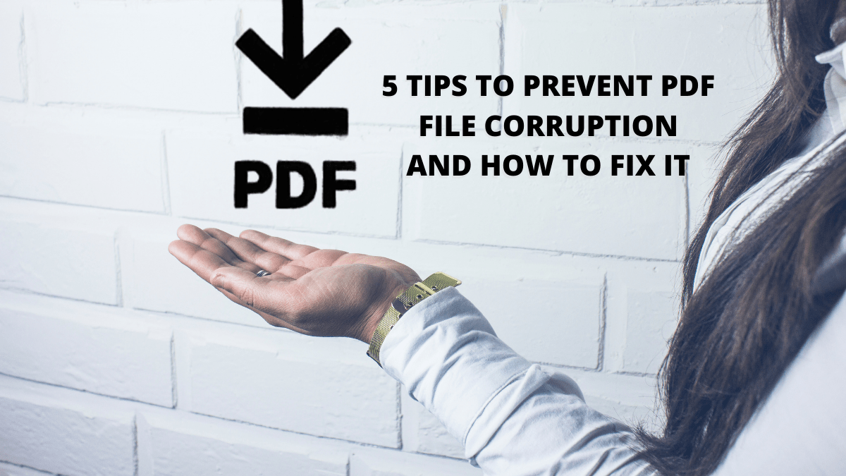5 Tips to Prevent PDF File Corruption and How to Fix It