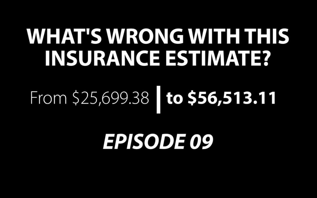 What's Wrong With This Insurance Estimate? |Episode 09
