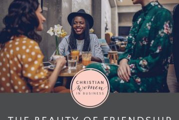 The Beauty of Friendship - Christian Women in Business