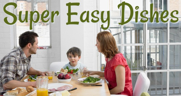super easy dishes