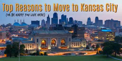43 Reasons to Move to Kansas City [The Best of KC]