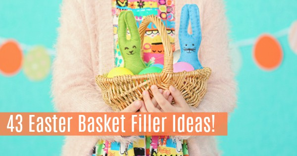 Easter Basket Filler Ideas, Things to Put in Easter Basket