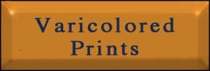 Varicolored Prints