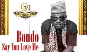 Bondo 'Say you love me'