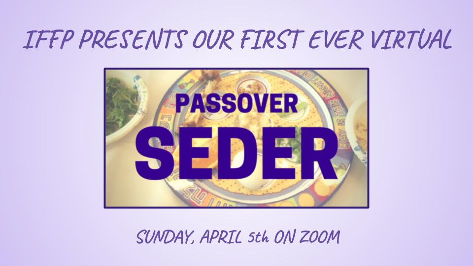 Join us Sunday, April 5 for our Virtual Seder