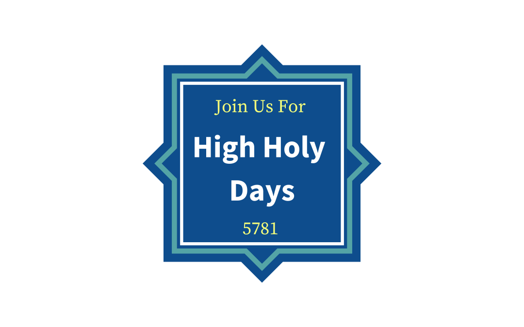 Celebrate the High Holy Days with Us