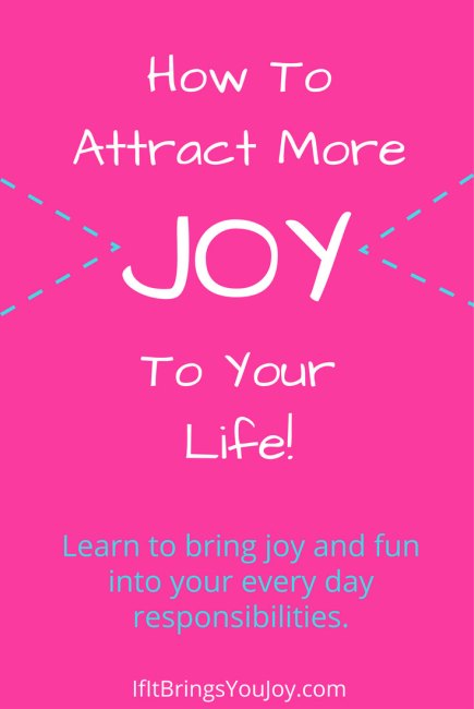 Joy is the magic ingredient that makes everything go better in life. The more joyful I am, the more joyful I become. Joy multiplies.
