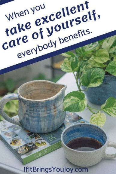 When you take excellent care of yourself, everybody benefits. Self-care examples.