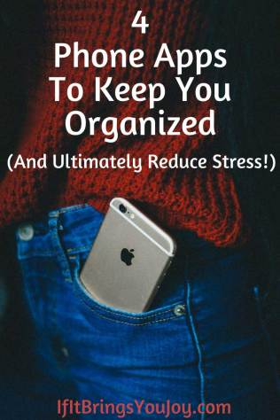 Phone apps to keep your organized and ultimately reduce stress.