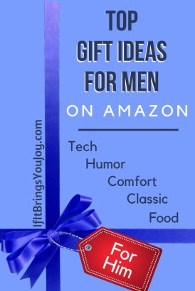 Top gifts for men on amazon: tech, humor, comfort, classic & food.