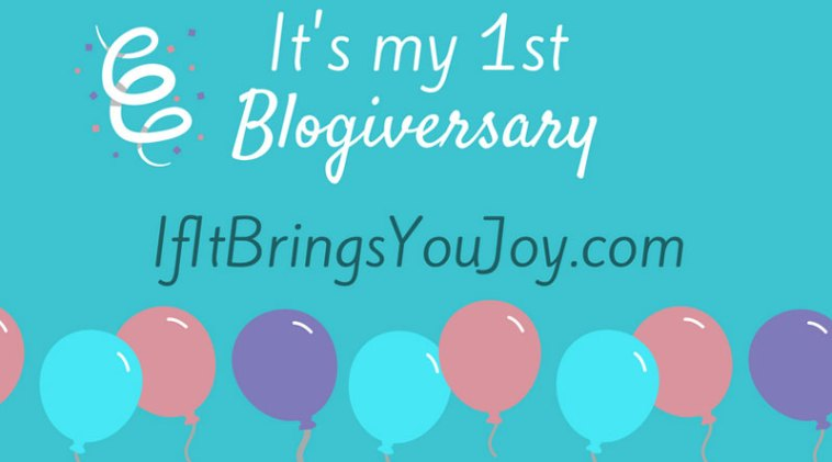 Celebrating IfItBringsYouJoy.com one year blog anniversary