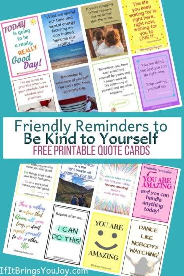Friendly reminders to be kind to yourself. Free printable quote cards.