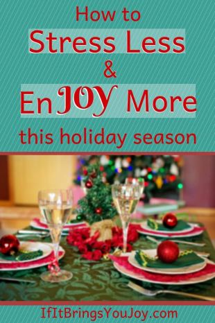 How to stress less and enjoy more this holiday season