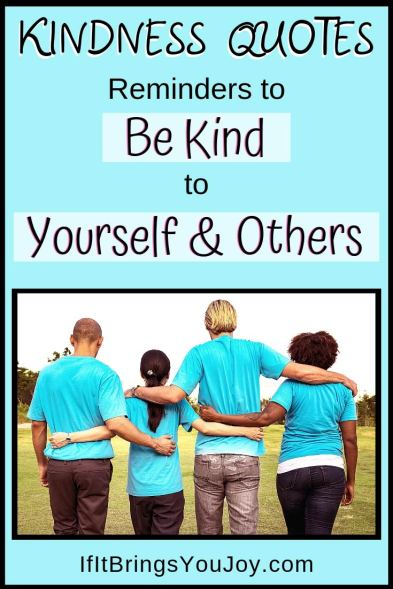 Kindness Quotes: Be kind to yourself and others