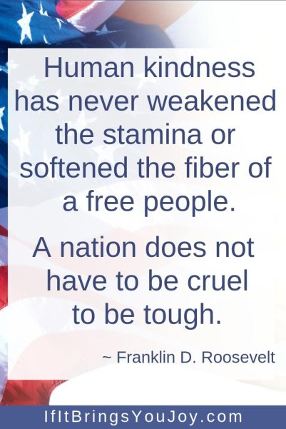 Quote by Franklin D. Roosevelt about human kindness.