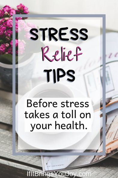 Stress relief tips; before stress takes a toll on your health.