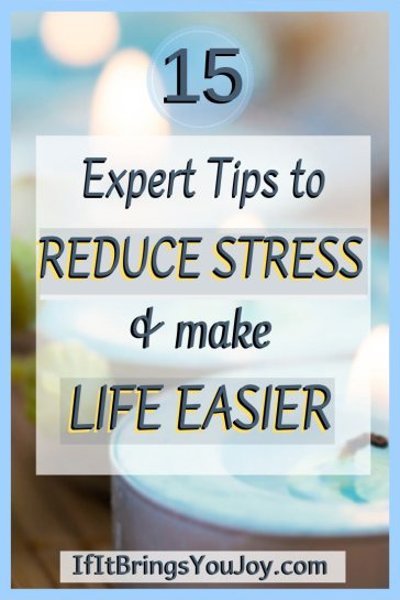 15 expert tips to reduce stress and make life easier.