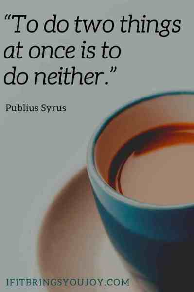 A relaxing cup of coffee with quote by Publius Syrus