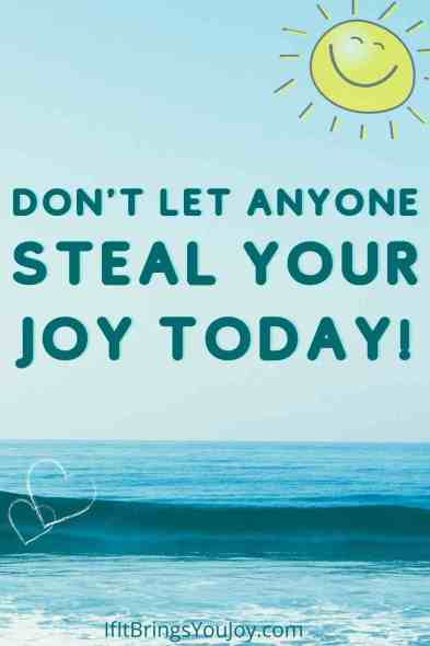 Beach with bright sun behind quote: Don't let anyone steal your joy today!