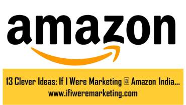 13 Clever Ideas If I Were Marketing at Amazon India-www.ifiweremarketing.com