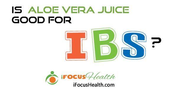 aloe vera juice for ibs