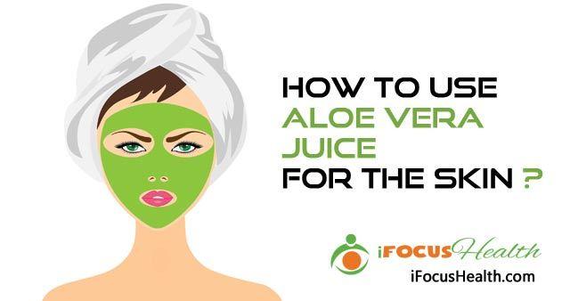 benefits of drinking aloe vera juice for skin