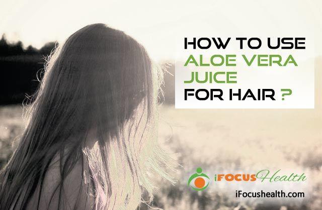 aloe vera juice for hair