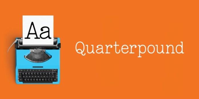 Quarterpound Font