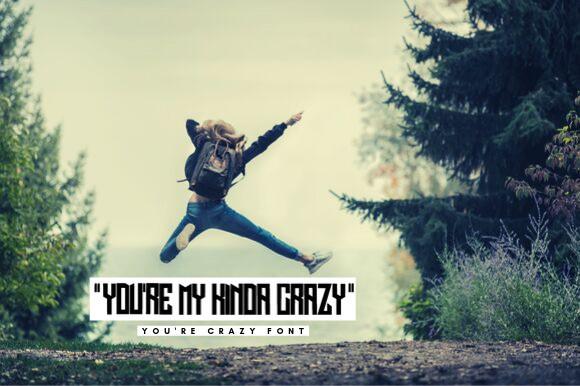 You're Crazy Font