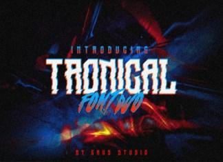 Tronical Font