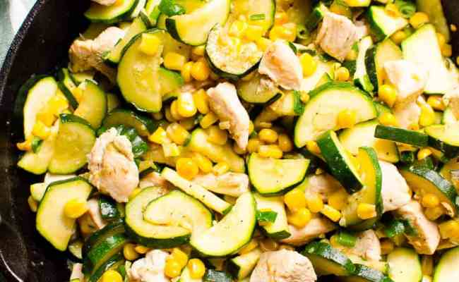 20 Minute Chicken Zucchini And Corn Video Ifoodreal