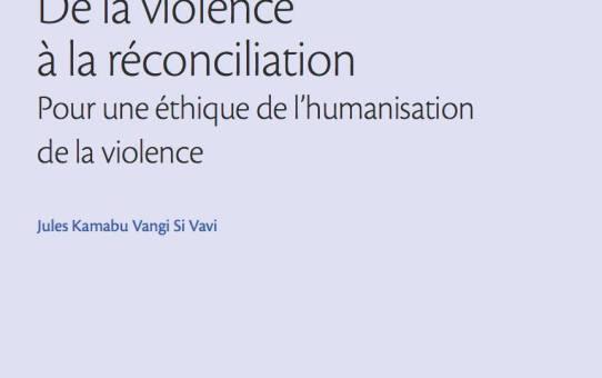 A lire: De la violence à la réconciliation