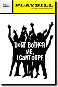 Dont-Bother-Me-I-Cant-Cope-Playbill-06-72 (1)