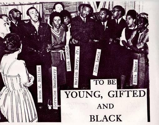 "Copy of original photograph: Photo includes Avon W. Pollins, Lorraine Hansberry, Nina Simone, Marion Barry, Jr. John Lewis, and Ella Baker singing. Photo reads: ""To be Young, Gifted and Black."""