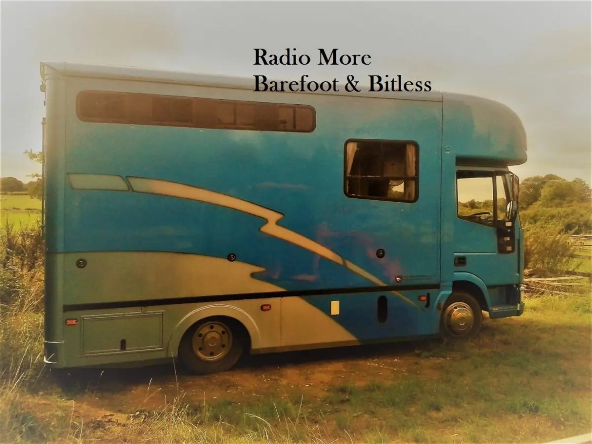 Radio More ~ Barefoot and Bitless
