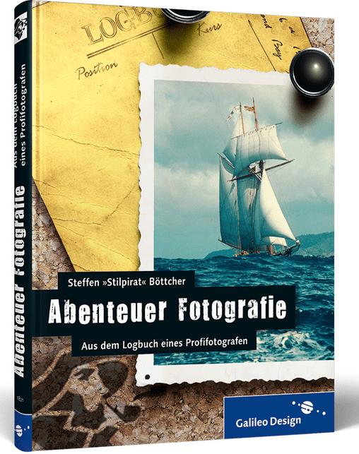 Buchempfehlung Abenteuer Fotografie Steffen Stilpirat Böttcher