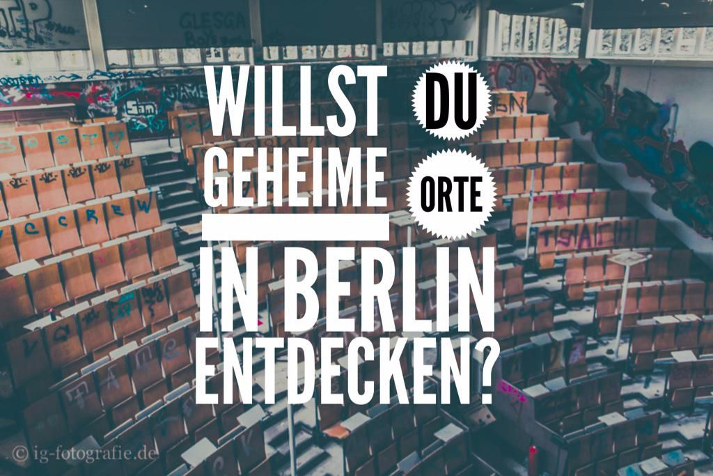 geheime-orte-lost-places-berlin-fotografieren