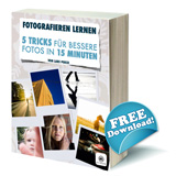 5 Tricks für bessere Fotos - Gratis Fotografie-eBook