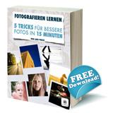 5 Tricks für bessere Fotos - Gratis Fotografie-eBook