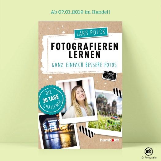 Fotografieren lernen Ganz einfach bessere Fotos - Die 30 Tage Challenge - Lars Poeck
