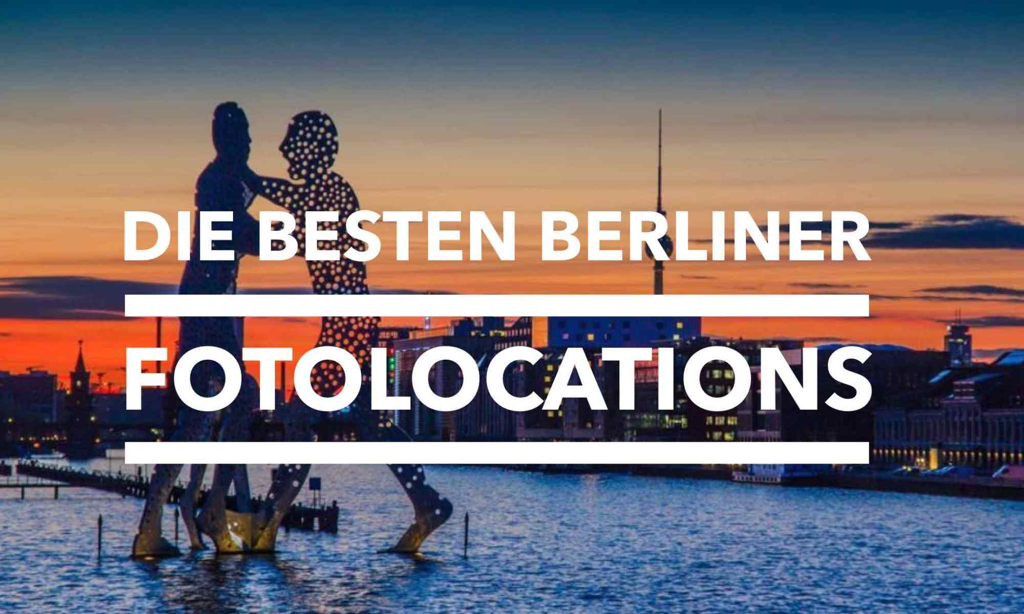 Fotografieren-in-Berlin-Fotolocations