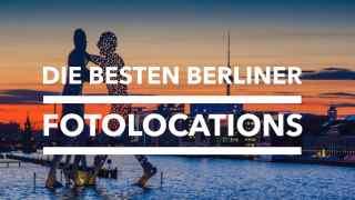 Fotografieren-in-Berlin-Fotolocations